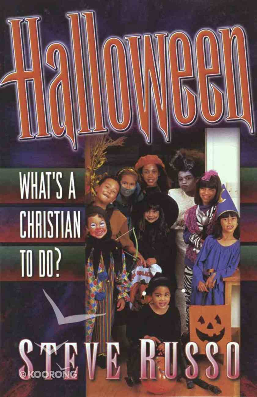 Halloween What's a Christian to Do? Paperback
