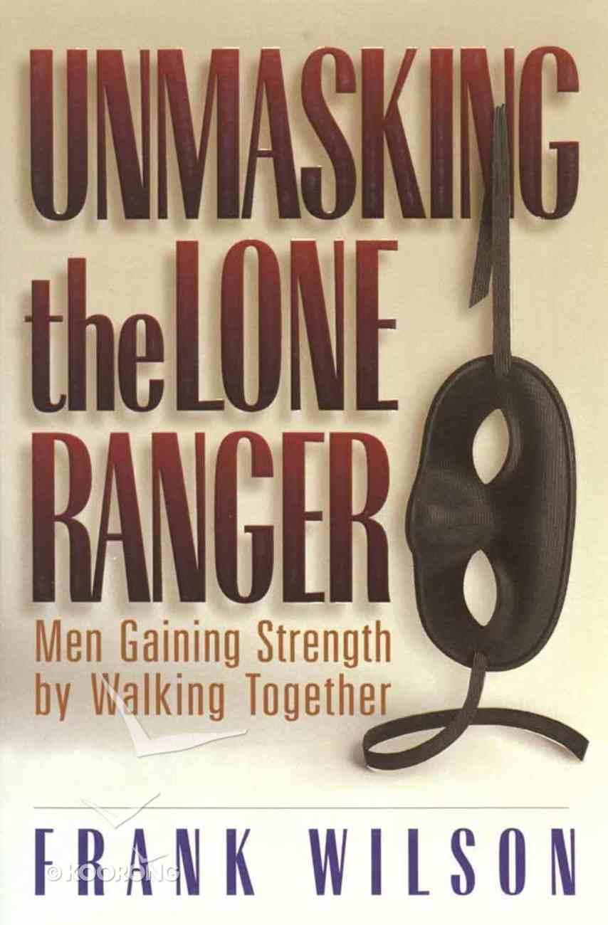 Unmasking the Lone Ranger Paperback