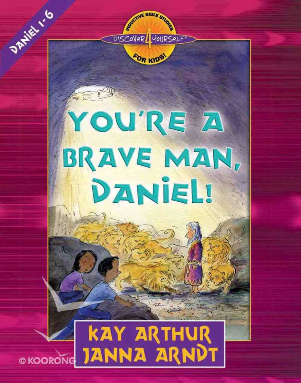 You're a Brave Man (Daniel) (Discover For Yourself Bible Studies Series) Paperback
