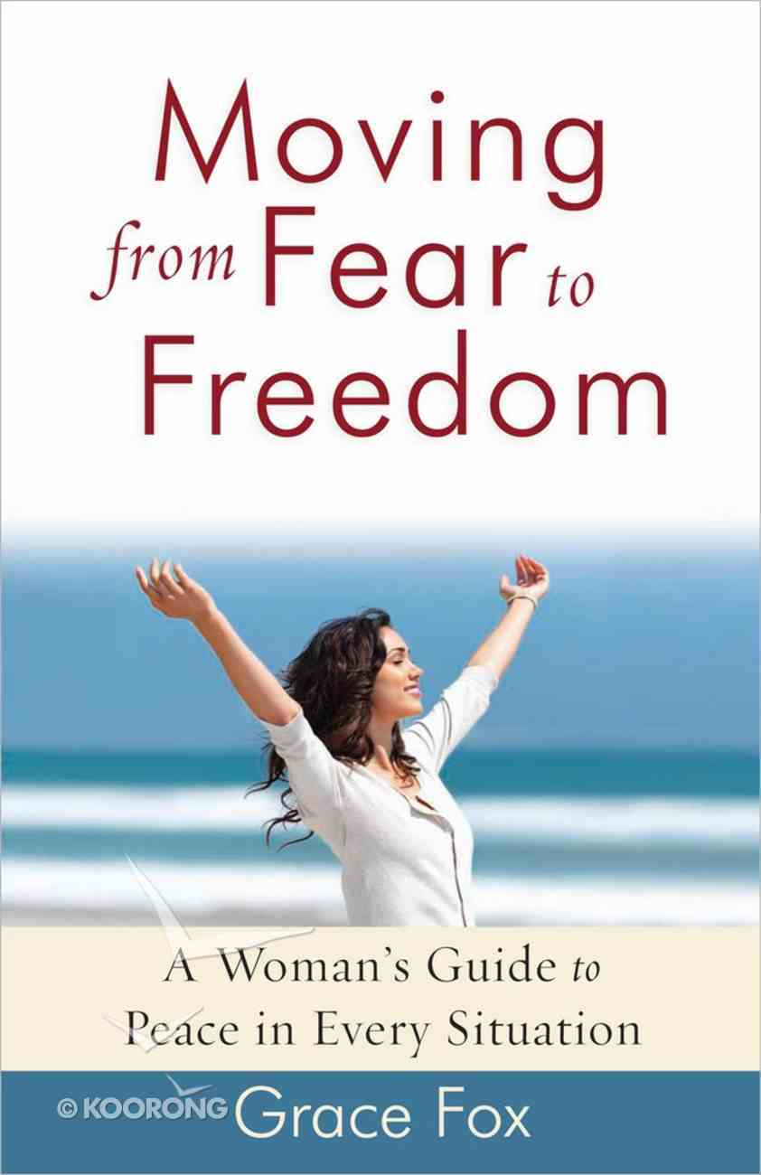 Moving From Fear to Freedom Paperback