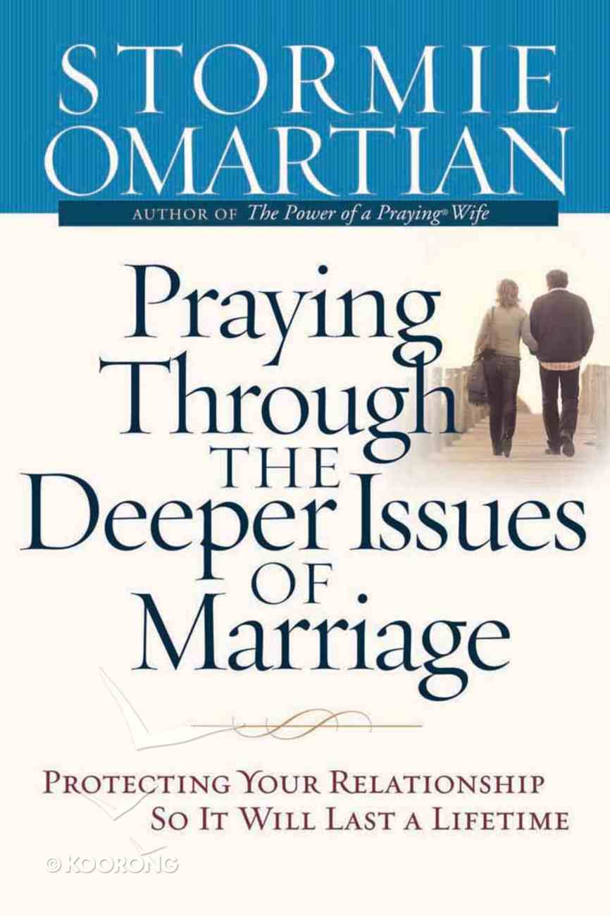 Praying Through the Deeper Issues of Marriage Hardback