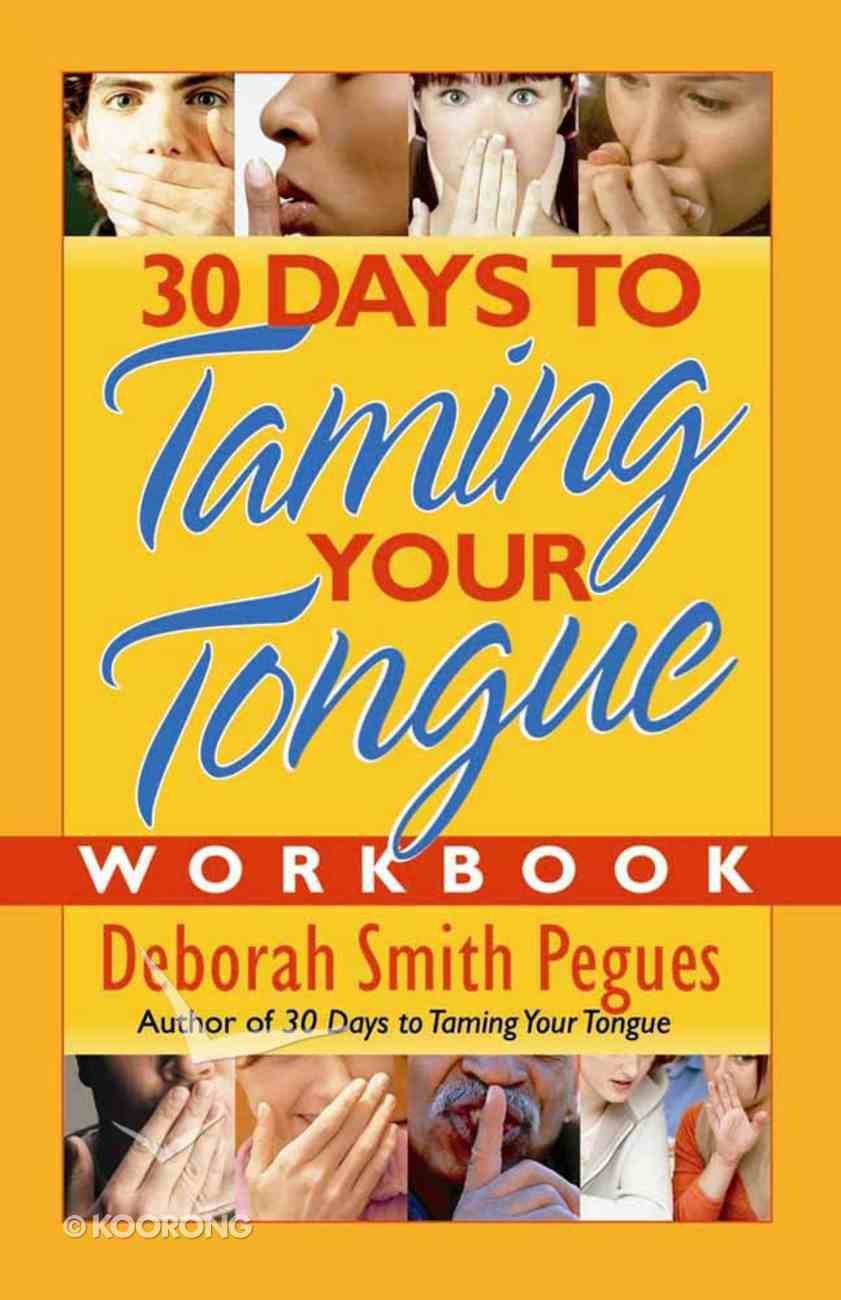 30 Days to Taming Your Tongue (Workbook) Paperback