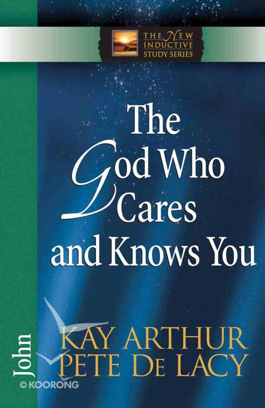 The God Who Cares and Knows You (New Inductive Study Series) Paperback
