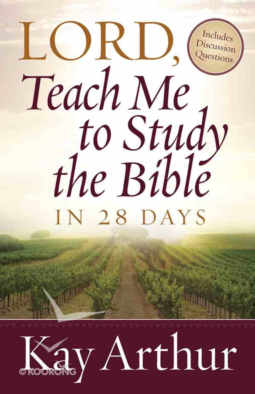 Lord, Teach Me to Study the Bible in 28 Days Paperback