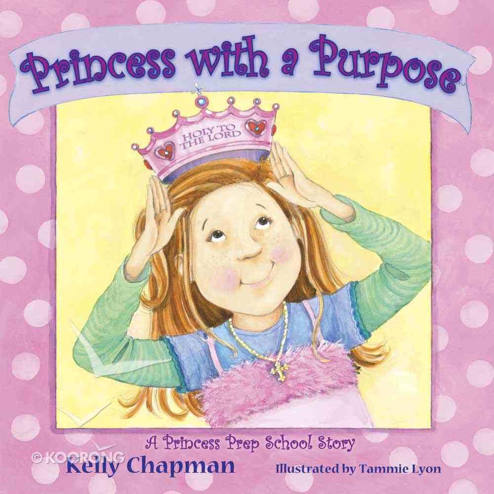 Princess With a Purpose Hardback
