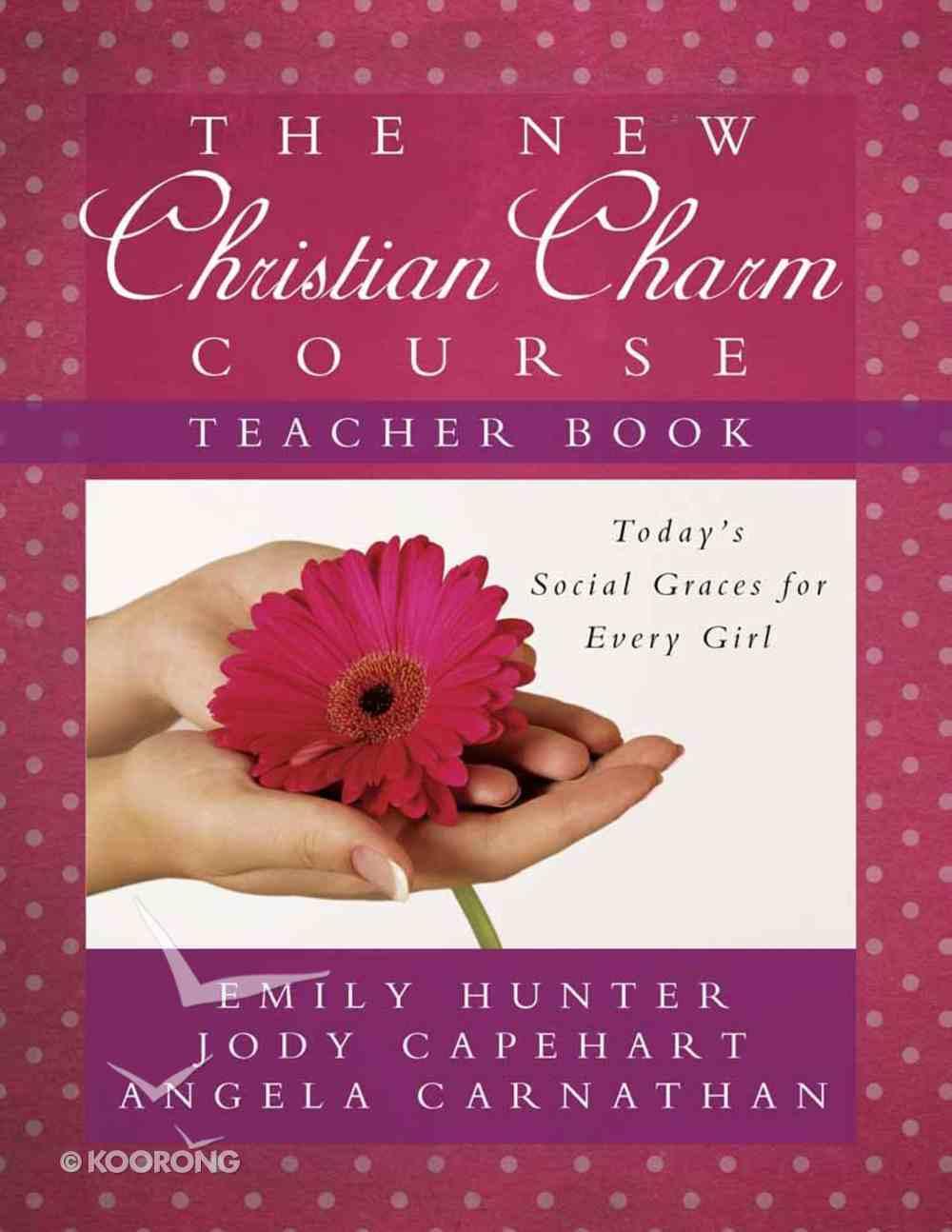 Christian Charm Course (Teacher's Guide) Paperback