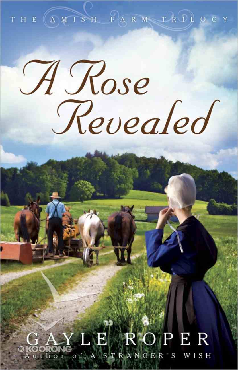 A Rose Revealed (#03 in Amish Farm Trilogy Series) Paperback