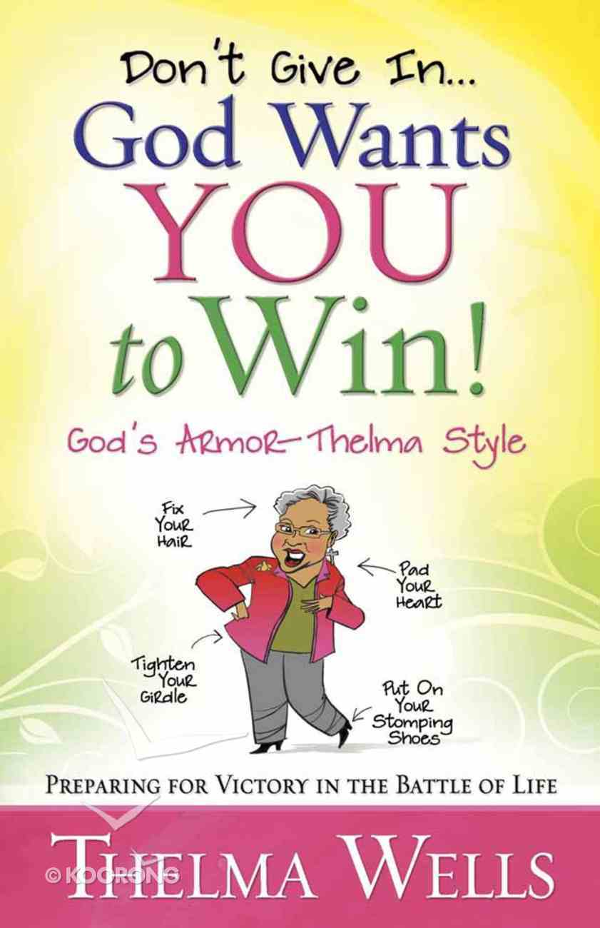 Don't Give in - God Wants You to Win! Paperback