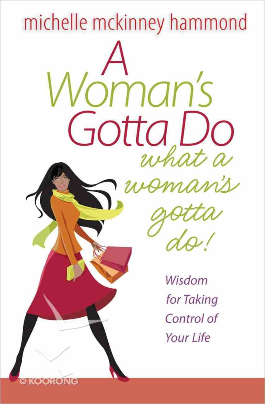 A Woman's Gotta Do What a Woman's Gotta Do Paperback