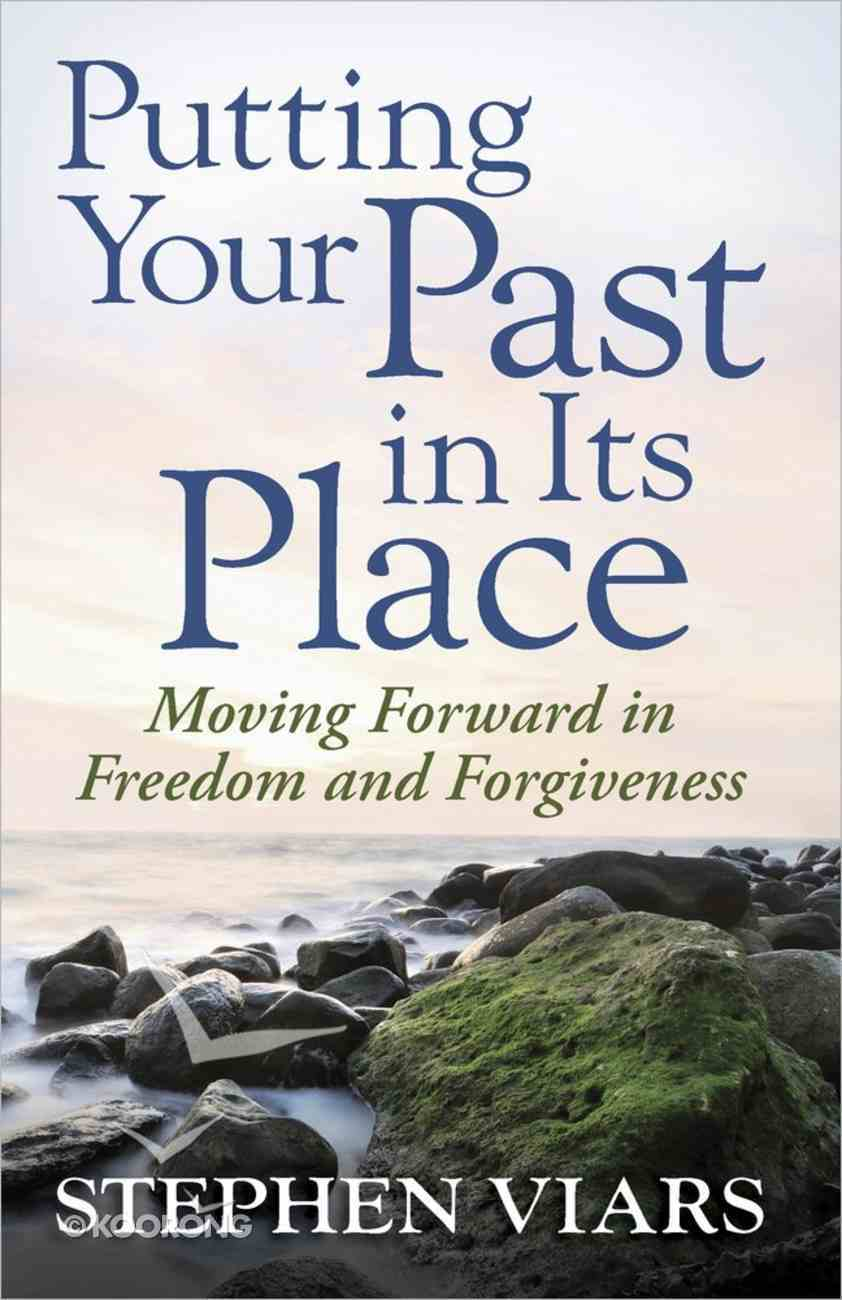 Putting Your Past in Its Place Paperback