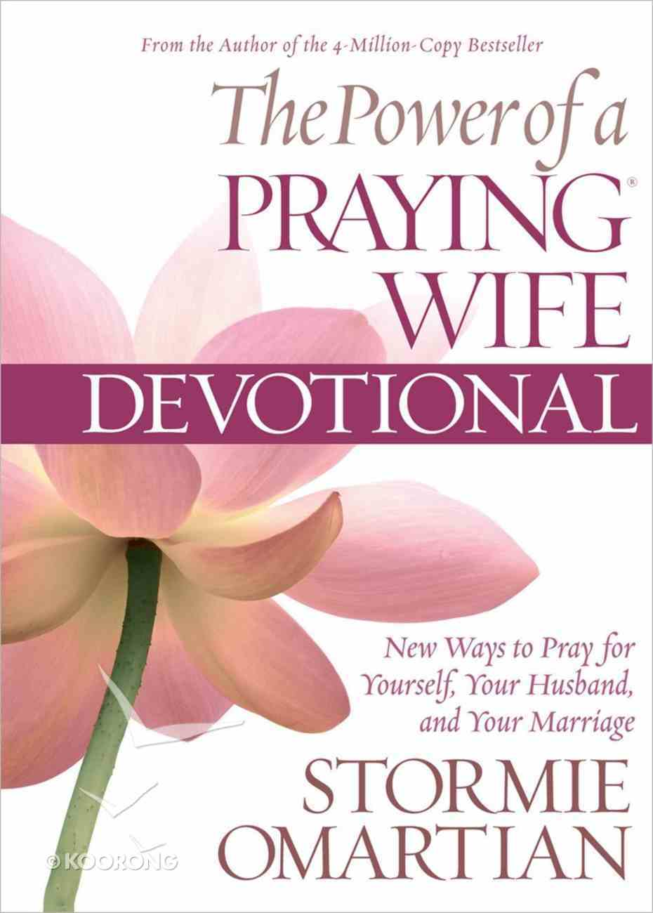 Power of a Praying Wife Devotional (Deluxe Edition) Hardback