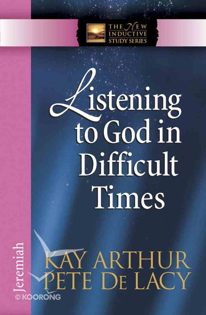 Listening to God in Difficult Times (New Inductive Study Series) Paperback