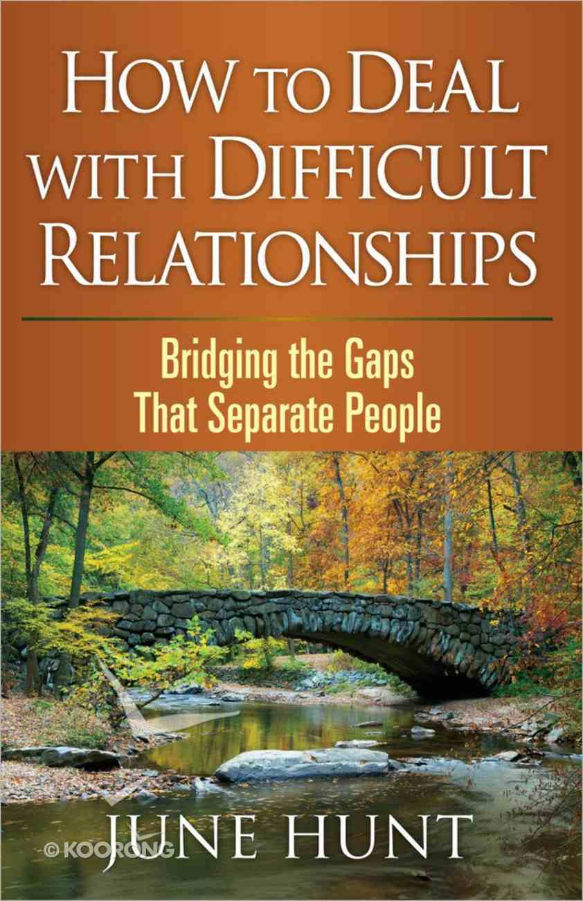Counseling Through the Bible: How to Deal With Difficult Relationships Paperback