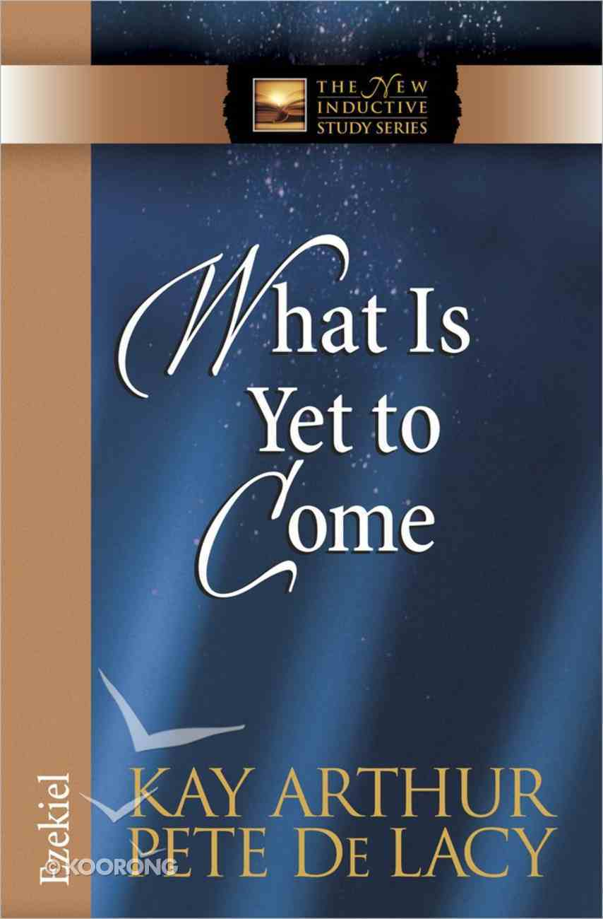 What is Yet to Come (Ezekiel) (New Inductive Study Series) Paperback