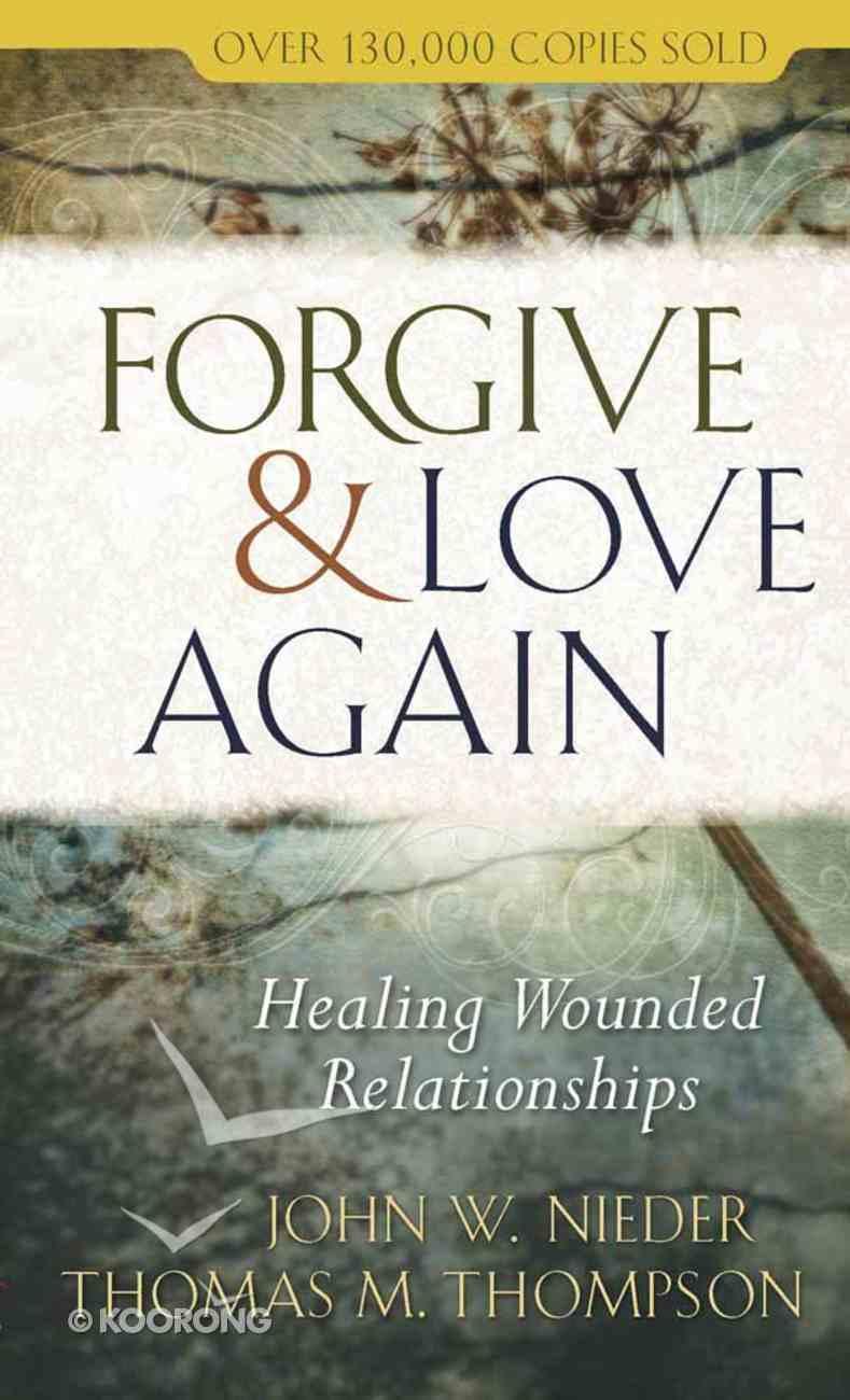Forgive and Love Again Mass Market
