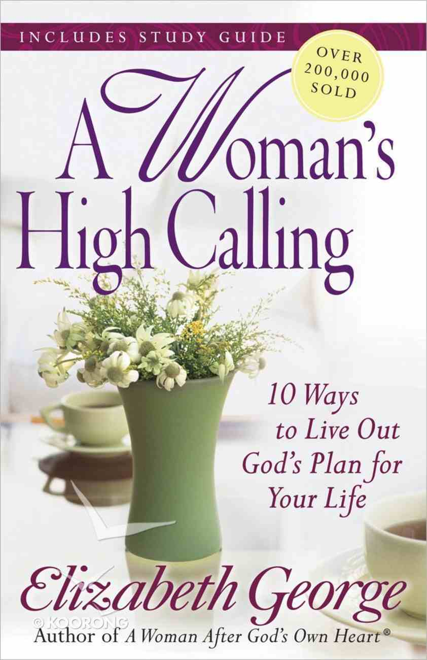 A Woman's High Calling (Includes A Study Guide) Paperback