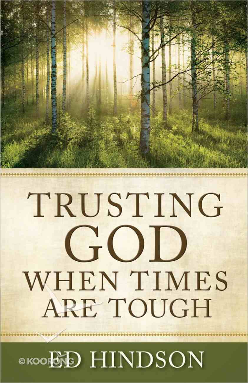 Trusting God When Times Are Tough Paperback