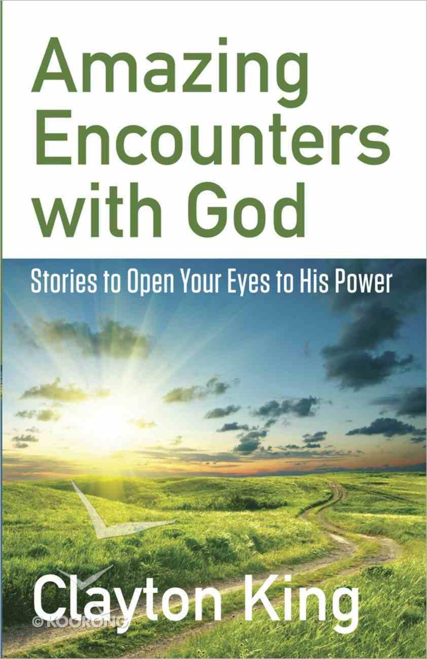 Amazing Encounters With God Paperback