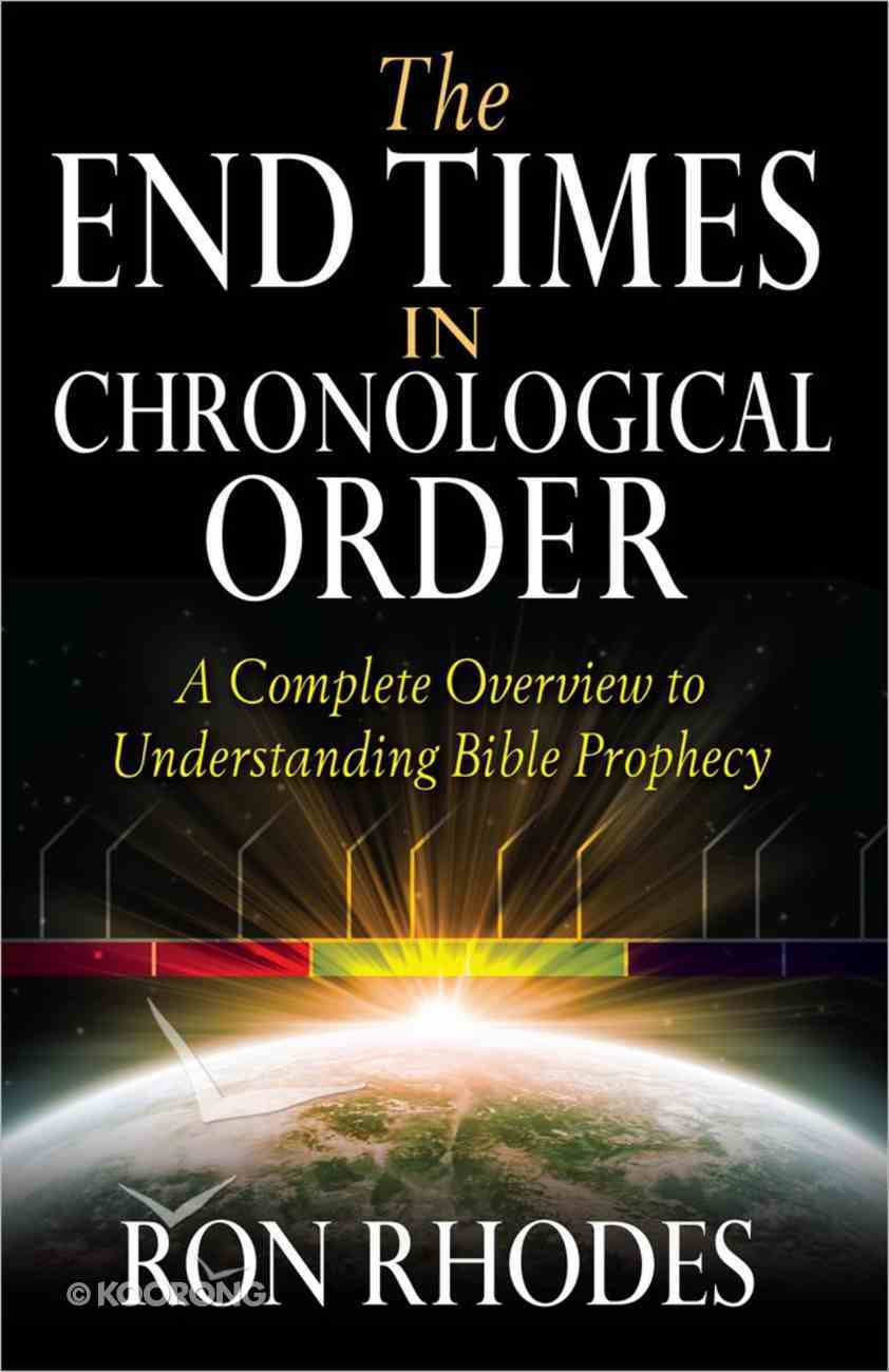 The End Times in Chronological Order: A Complete Overview to Understanding Bible Prophecy Paperback