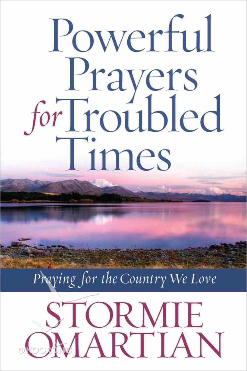 Powerful Prayers For Troubled Times Mass Market