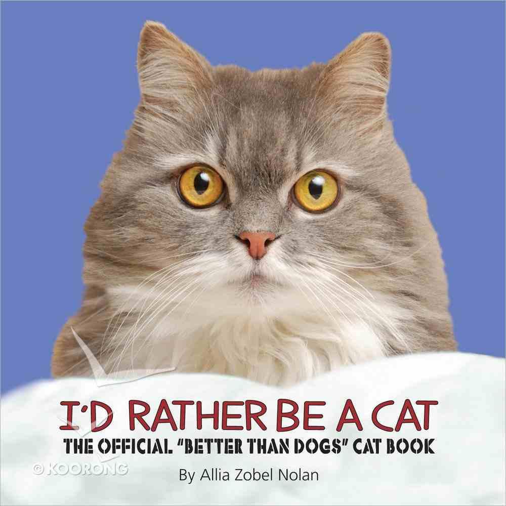 I'd Rather Be a Cat Hardback