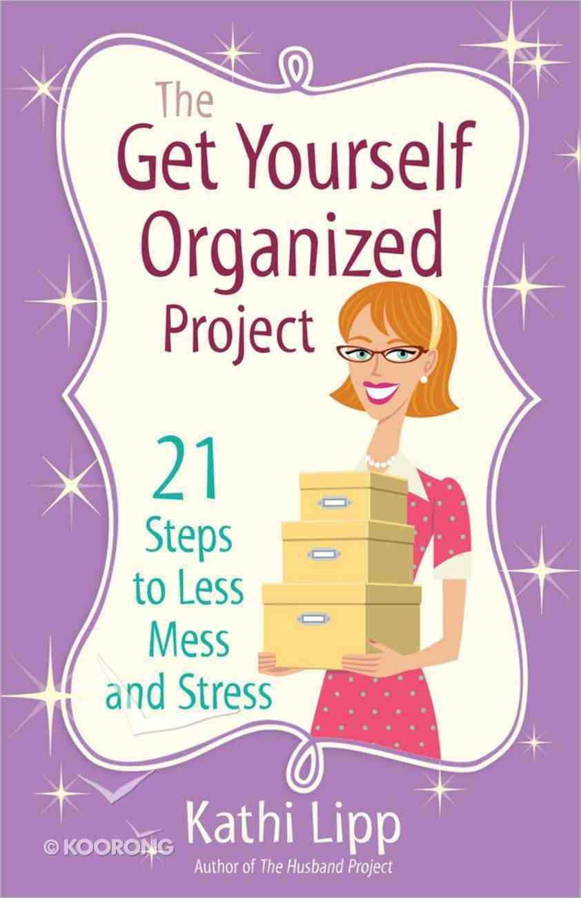 The Get Yourself Organized Project Paperback