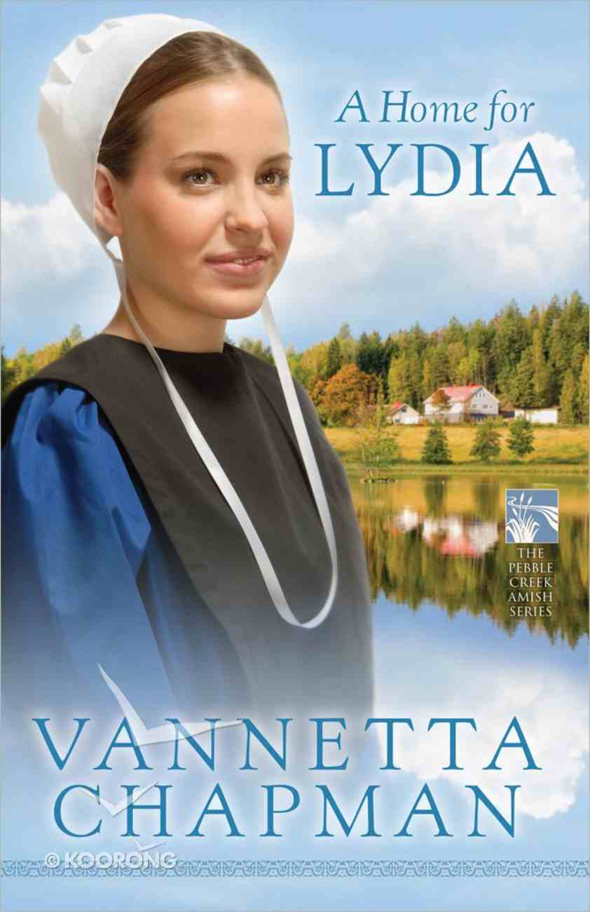 A Home For Lydia (#02 in Pebble Creek Amish Series) Paperback