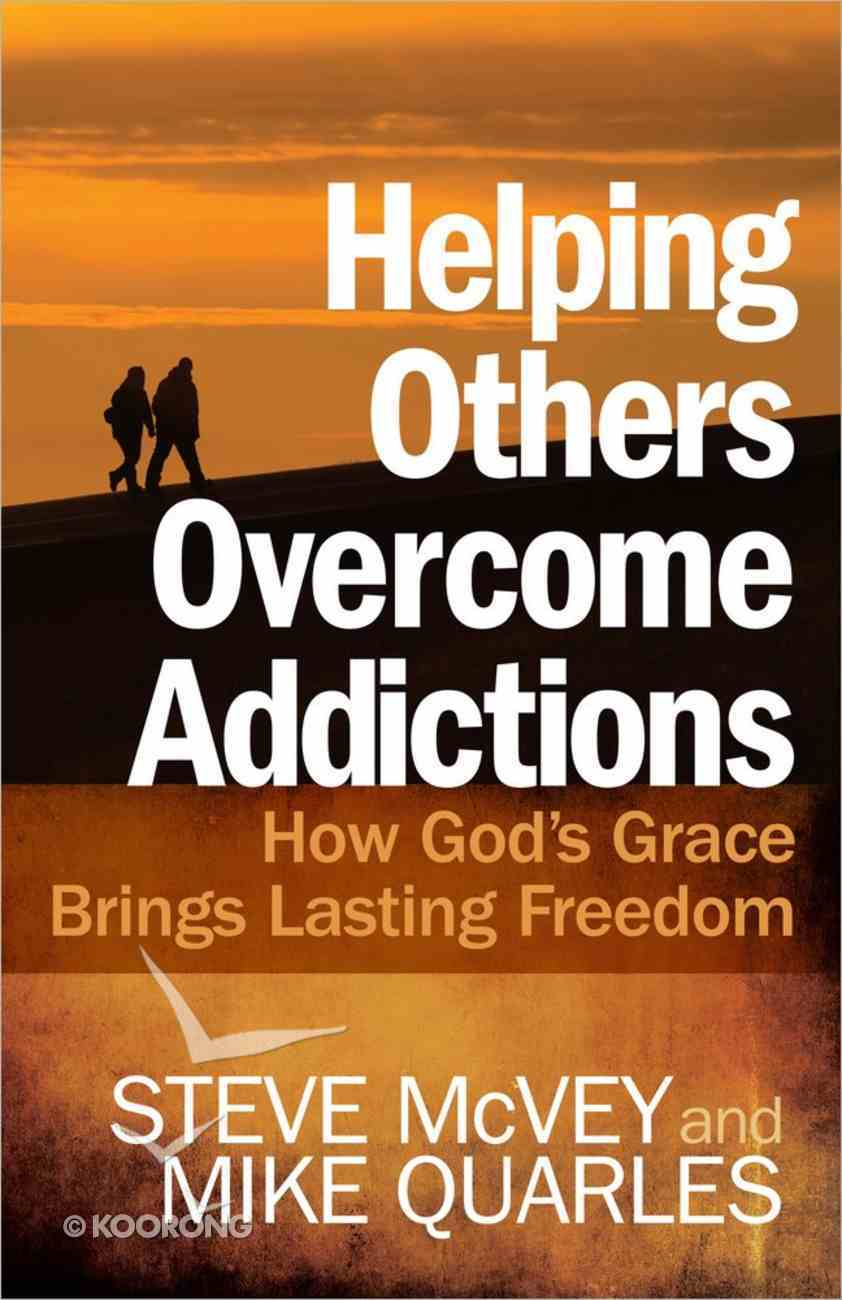 Helping Others Overcome Addictions Paperback