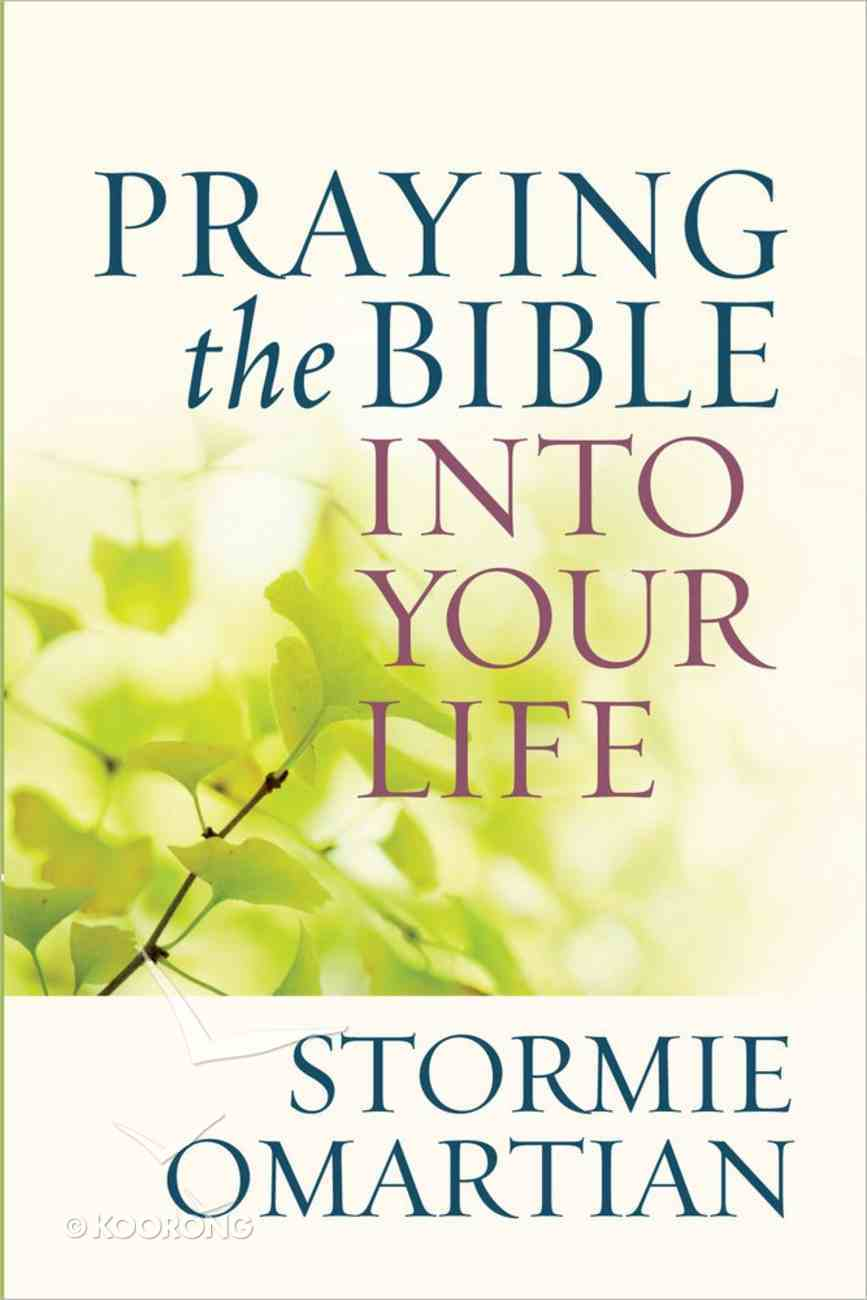 Praying the Bible Into Your Life Paperback