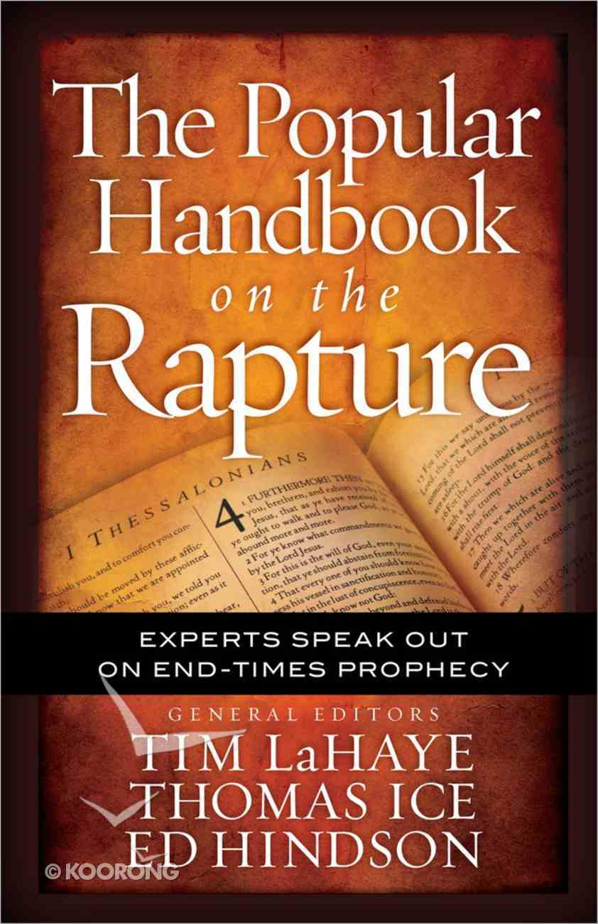 The Popular Handbook on the Rapture: Experts Speak Out on End-Times Prophecy Paperback