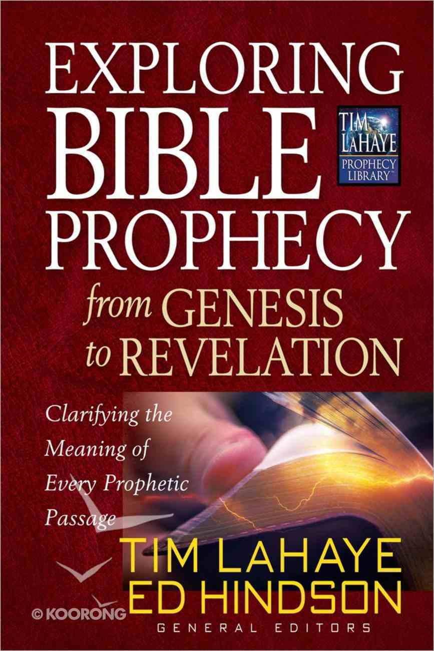 Exploring Bible Prophecy From Genesis to Revelation (Tim Lahaye Prophecy Library Series) Paperback