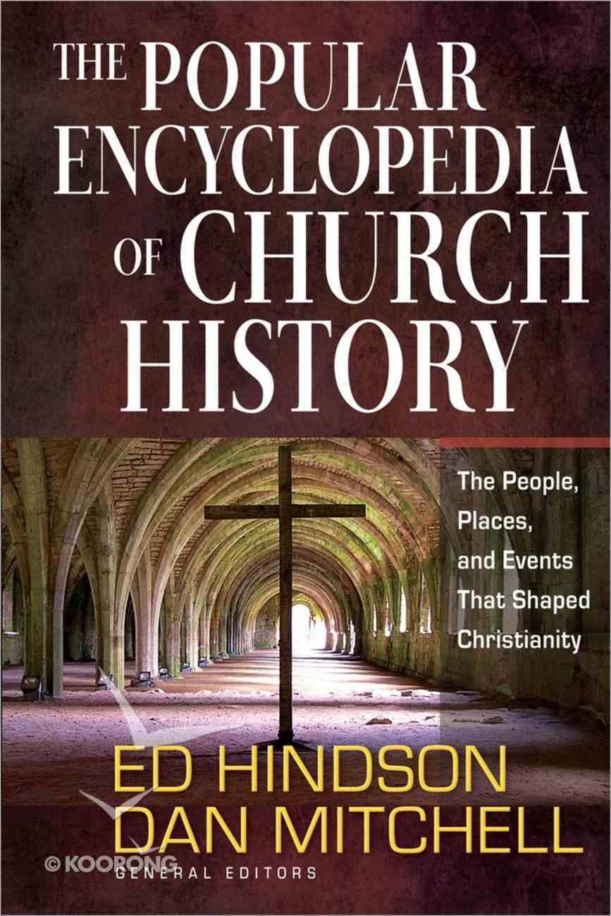 The Popular Encyclopedia of Church History Hardback