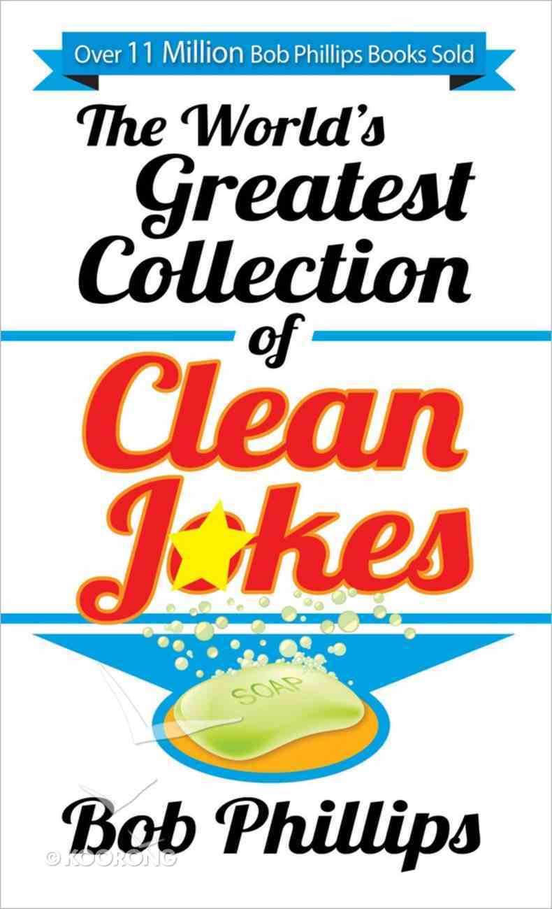 The World's Greatest Collection of Clean Jokes Paperback