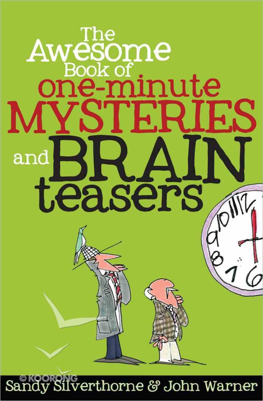 The Awesome Book of One-Minute Mysteries and Brain Teasers Paperback