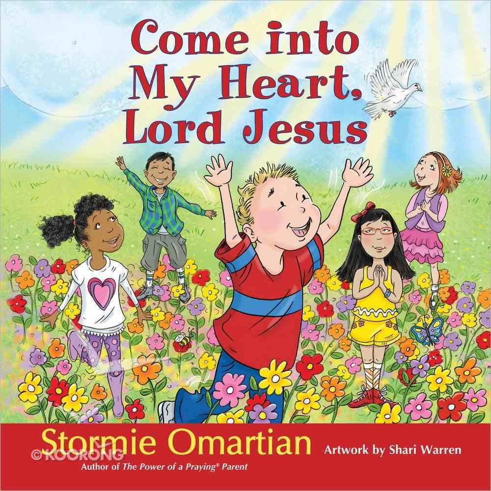 Come Into My Heart, Lord Jesus Hardback