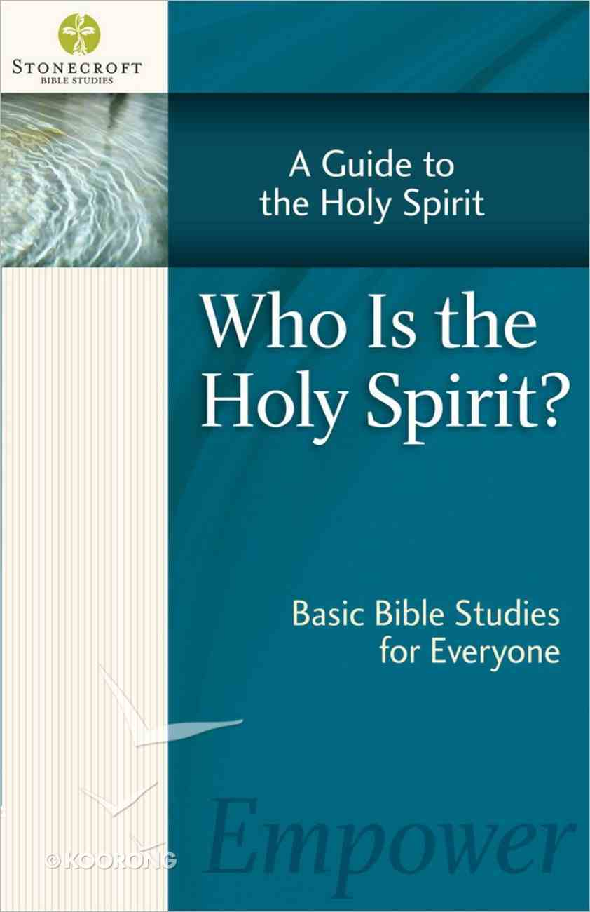 Stonecroft: Knowing the Holy Spirit (Stonecroft Bible Studies Series) Paperback