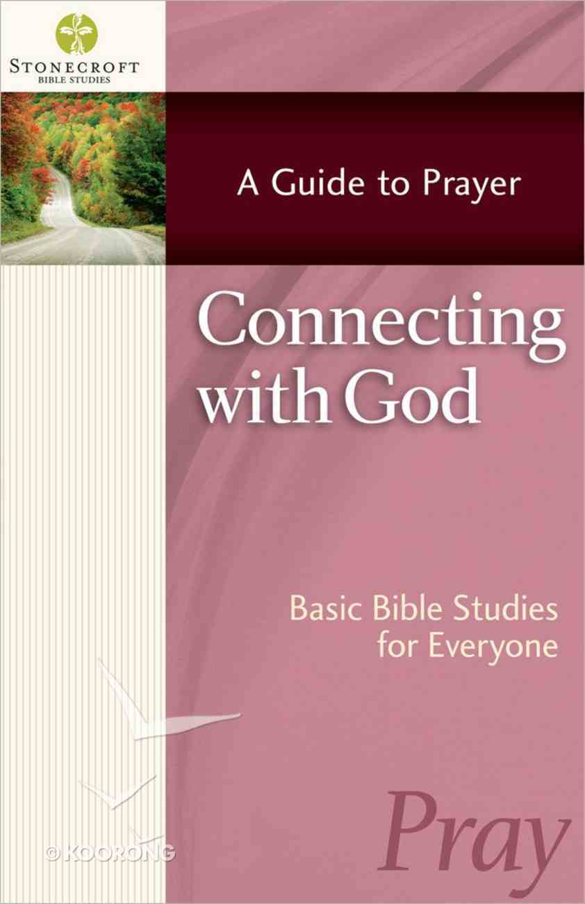 Stonecroft: Connecting With God (Stonecroft Bible Studies Series) Paperback
