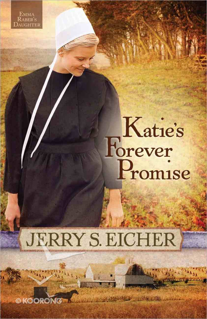 Katie's Forever Promise (#03 in Emma Raber's Daughter Series) Paperback