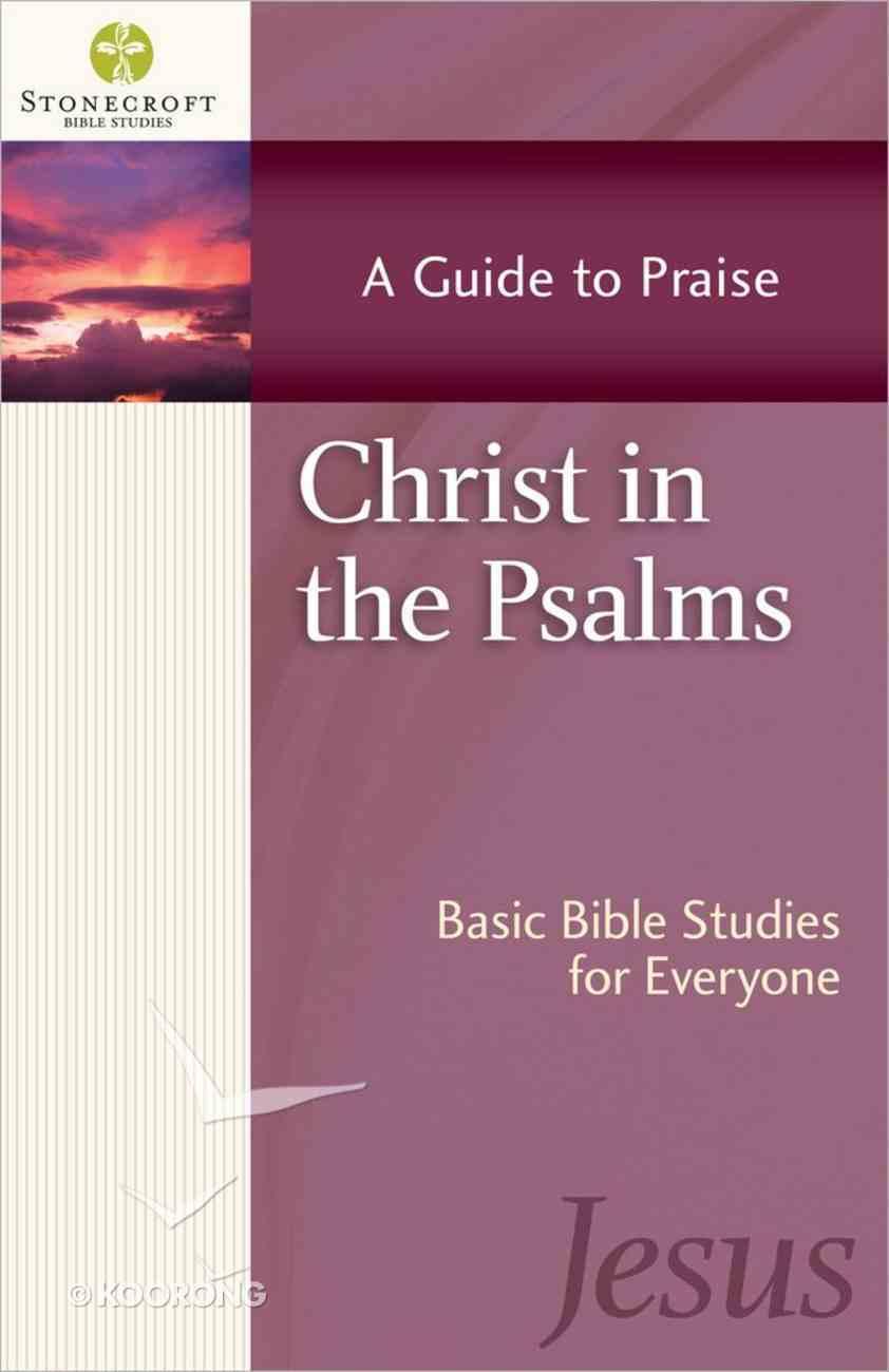 Stonecroft: Christ in the Psalms (Stonecroft Bible Studies Series) Paperback
