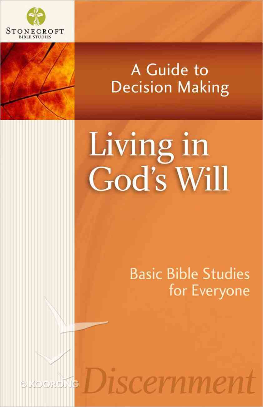 Stonecroft: Living in God's Will (Stonecroft Bible Studies Series) Paperback