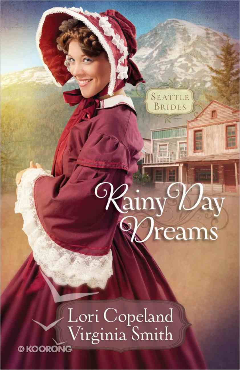 Rainy Day Dreams (#02 in Seattle Brides Series) Paperback