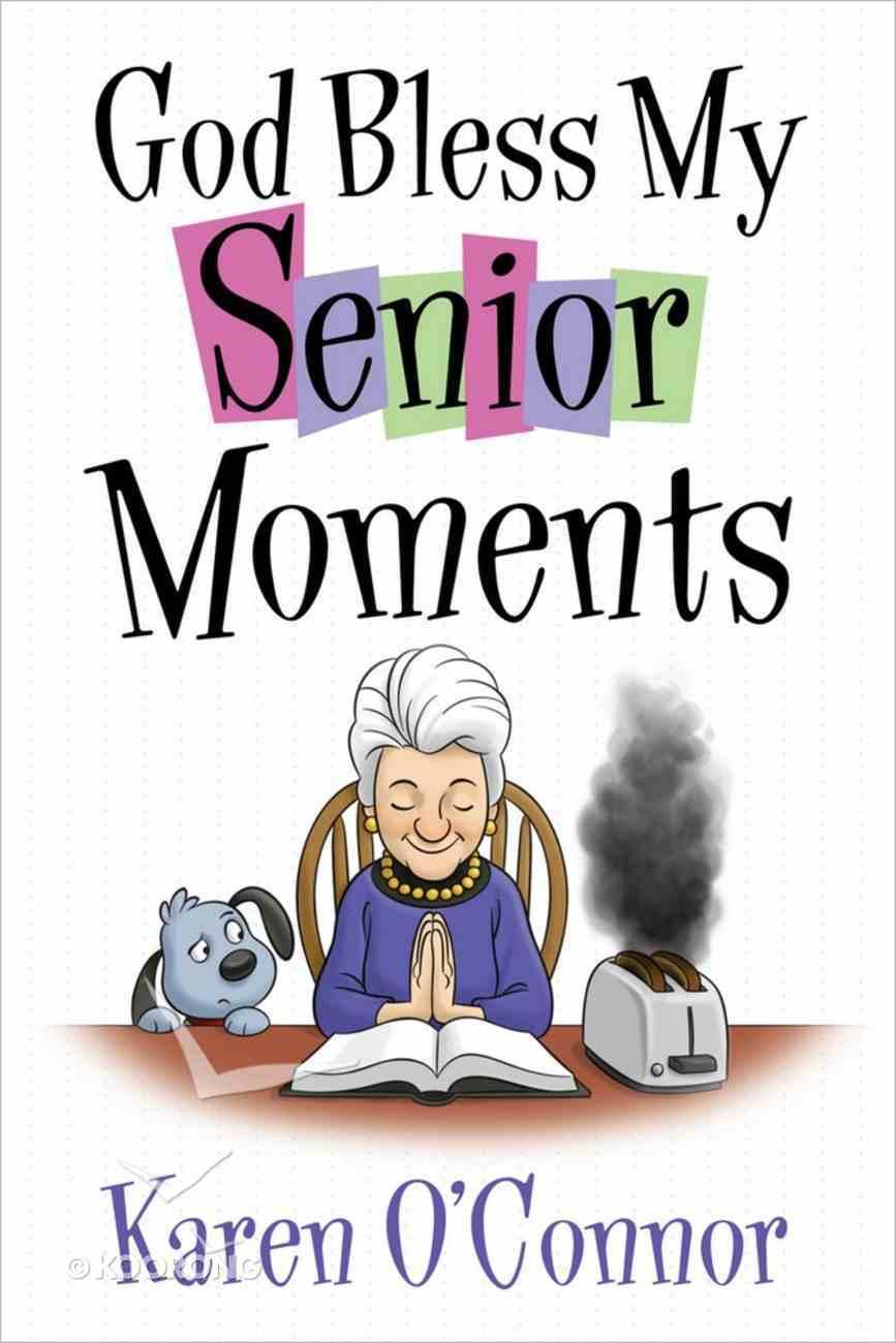 God Bless My Senior Moments Paperback