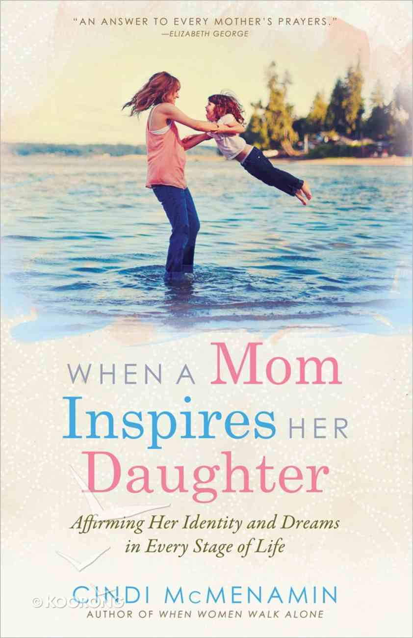 When a Mom Inspires Her Daughter Paperback