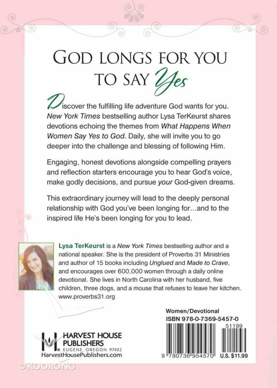 What Happens When Women Say Yes to God Devotional Paperback