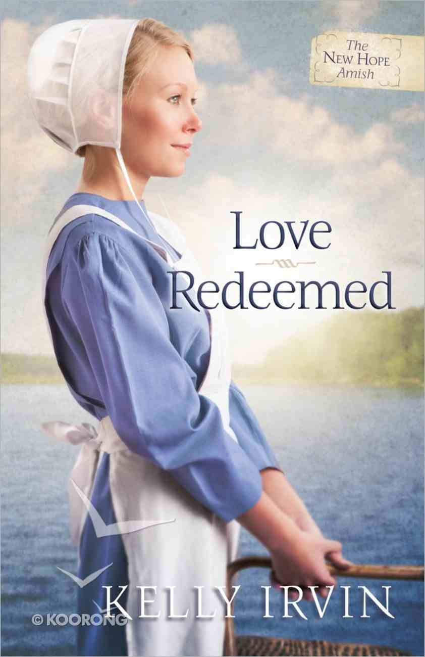Love Redeemed (#02 in New Hope Amish Series) Paperback