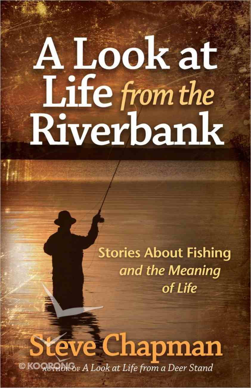 A Look At Life From the Riverbank Paperback