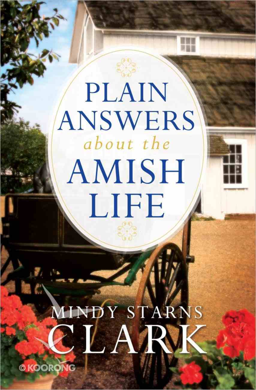 Plain Answers About the Amish Life Paperback