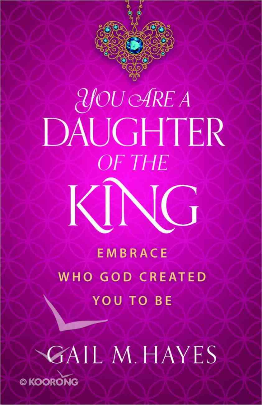 You Are a Daughter of the King Paperback
