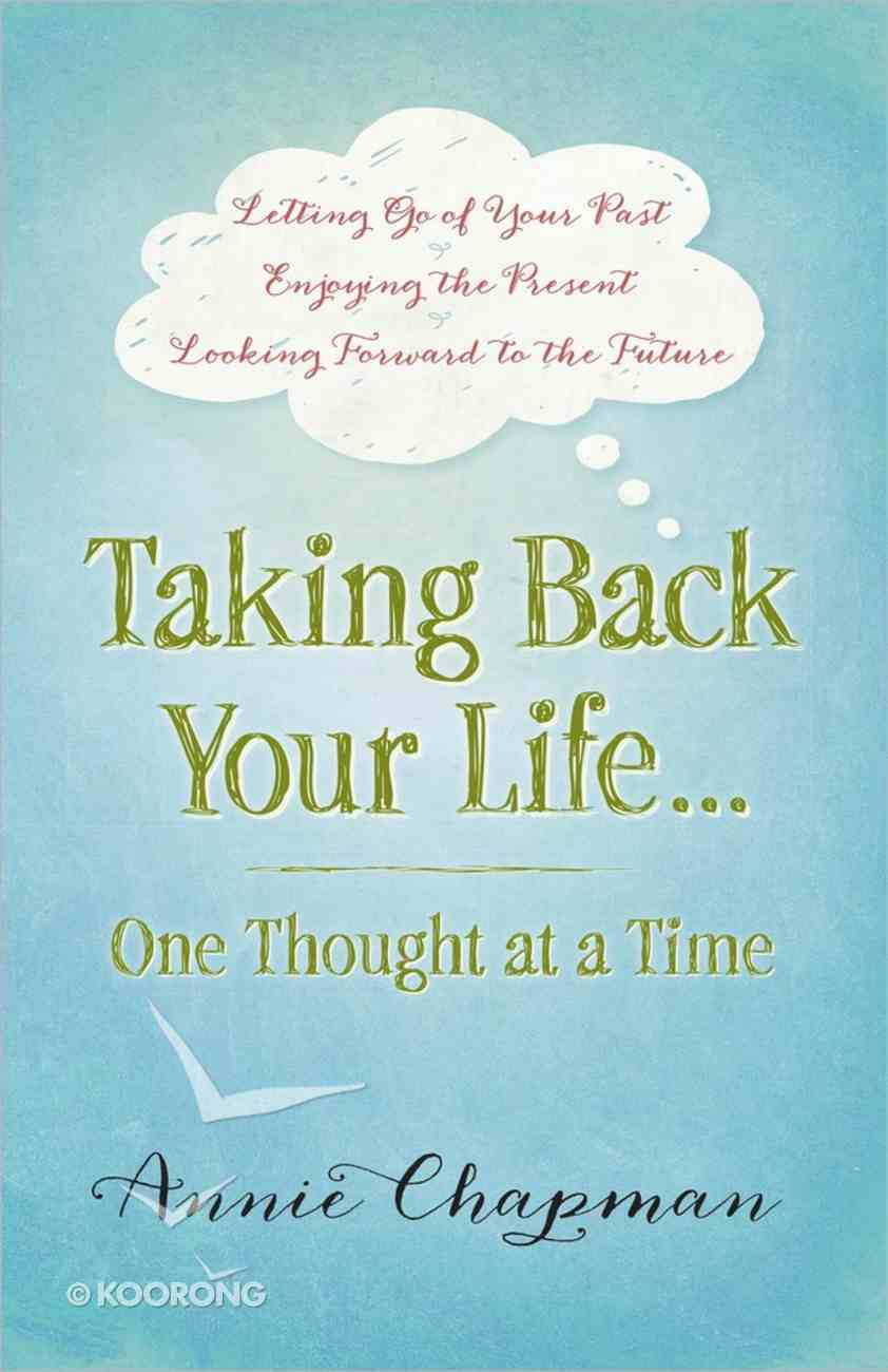 Taking Back Your Life...One Thought At a Time Paperback