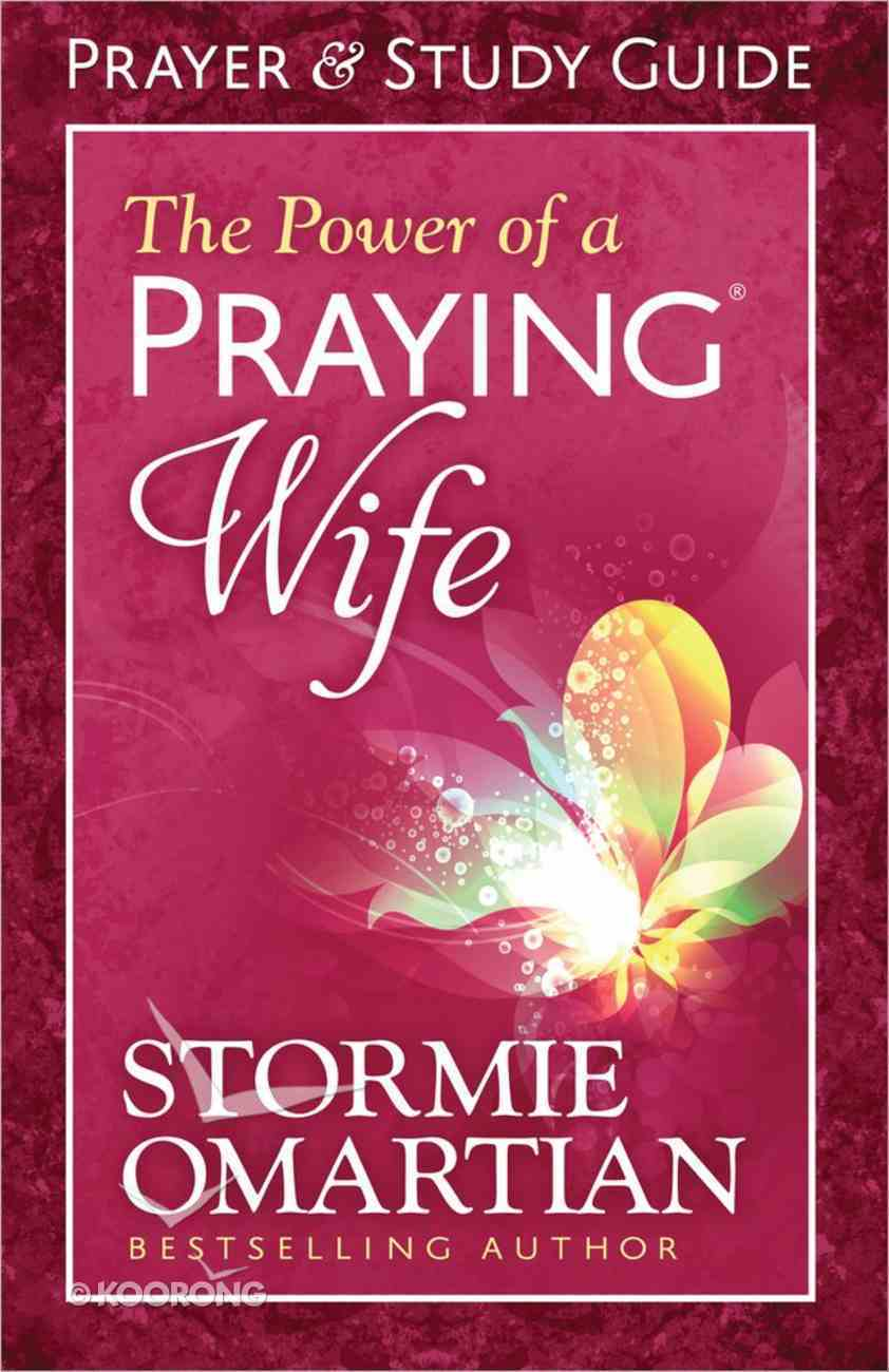 The Power of a Praying Wife (Prayer And Study Guide) Paperback